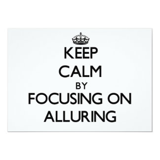 Keep Calm by focusing on Alluring Card