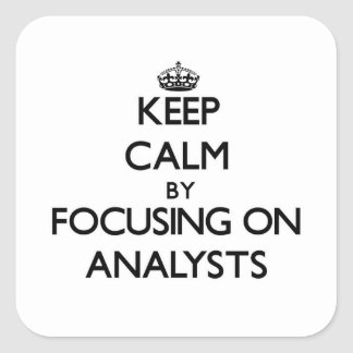 Keep Calm by focusing on Analysts Stickers