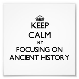 Keep calm by focusing on Ancient History Photo