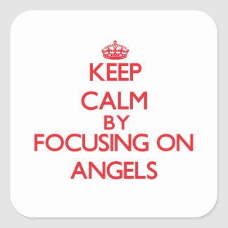 Keep Calm by focusing on Angels Stickers