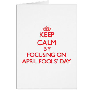 Keep Calm by focusing on April Fools' Day Greeting Card