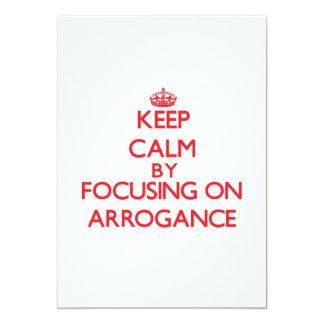 "Keep Calm by focusing on Arrogance 5"" X 7"" Invitation Card"