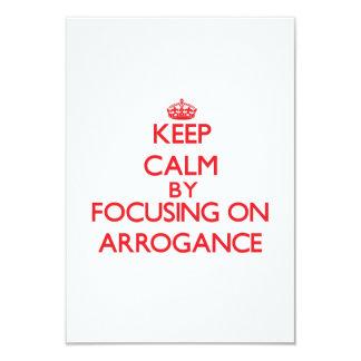 "Keep Calm by focusing on Arrogance 3.5"" X 5"" Invitation Card"