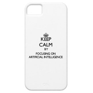 Keep Calm by focusing on Artificial Intelligence iPhone 5 Case
