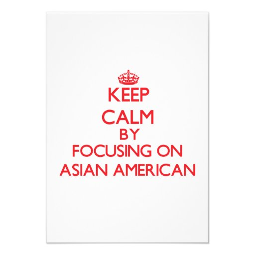 Keep Calm by focusing on Asian-American Personalized Announcements