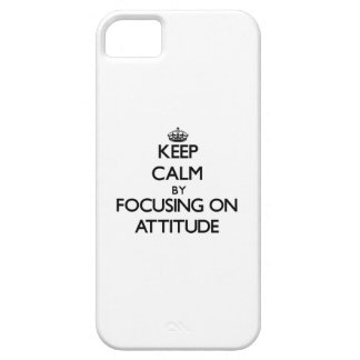 Keep Calm by focusing on Attitude iPhone 5 Covers