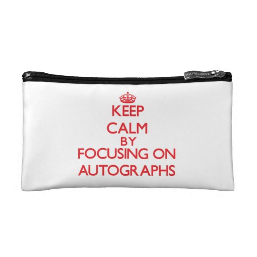 Keep Calm by focusing on Autographs Makeup Bags