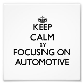 Keep Calm by focusing on Automotive Photograph