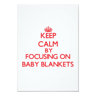 Keep Calm by focusing on Baby Blankets Announcement
