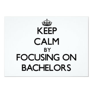 "Keep Calm by focusing on Bachelors 5"" X 7"" Invitation Card"