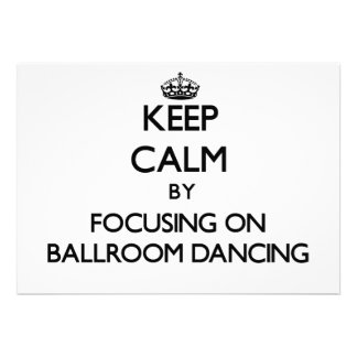 Keep Calm by focusing on Ballroom Dancing Announcement