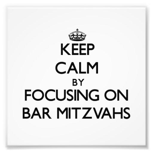 Keep Calm by focusing on Bar Mitzvahs Photographic Print