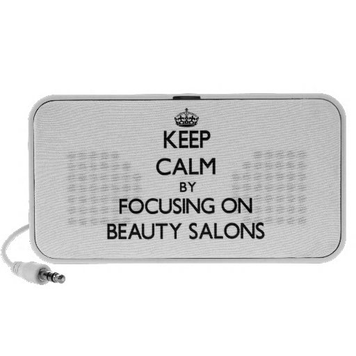 Keep Calm by focusing on Beauty Salons Travelling Speakers