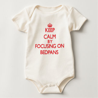 Keep Calm by focusing on Bedpans Baby Bodysuits