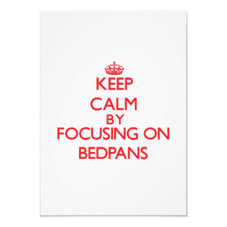 Keep Calm by focusing on Bedpans Custom Invites