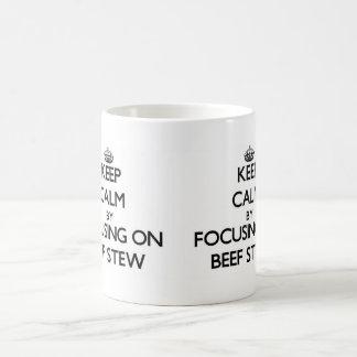 Keep Calm by focusing on Beef Stew Coffee Mug