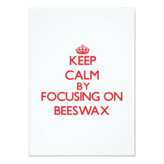 Keep Calm by focusing on Beeswax Personalized Invite