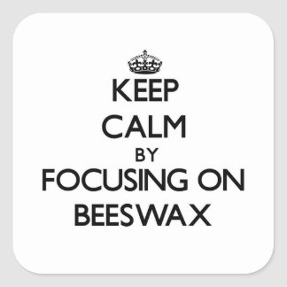 Keep Calm by focusing on Beeswax Square Sticker