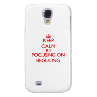 Keep Calm by focusing on Beguiling Galaxy S4 Case