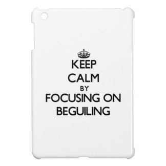 Keep Calm by focusing on Beguiling Cover For The iPad Mini