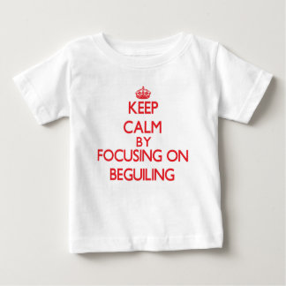 Keep Calm by focusing on Beguiling Tshirts