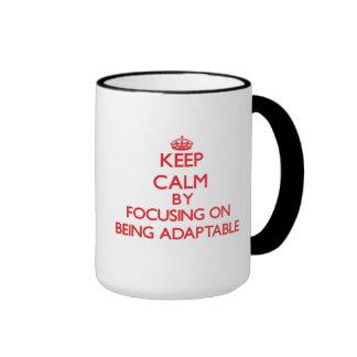 Keep Calm by focusing on Being Adaptable Ringer Mug