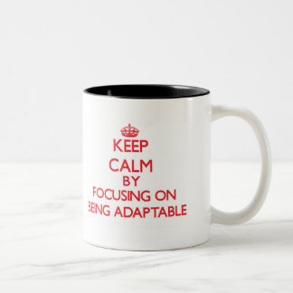 Keep Calm by focusing on Being Adaptable Two-Tone Mug