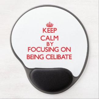 Keep Calm by focusing on Being Celibate Gel Mousepads