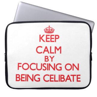 Keep Calm by focusing on Being Celibate Computer Sleeves