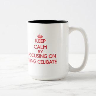 Keep Calm by focusing on Being Celibate Two-Tone Mug