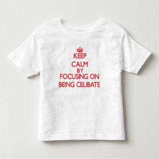 Keep Calm by focusing on Being Celibate Tees