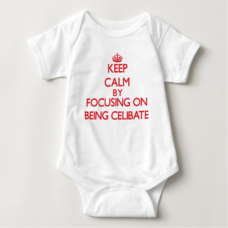 Keep Calm by focusing on Being Celibate T-shirt