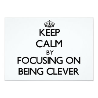 Keep Calm by focusing on Being Clever Personalized Announcement