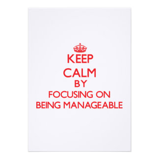 Keep Calm by focusing on Being Manageable Personalized Invitation