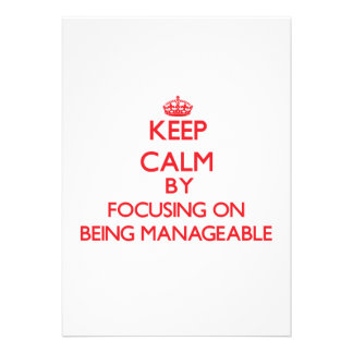 Keep Calm by focusing on Being Manageable Personalized Invites