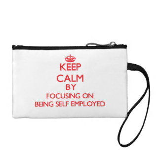 Keep Calm by focusing on Being Self-Employed Coin Purses