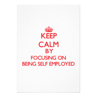 Keep Calm by focusing on Being Self-Employed Custom Invitation