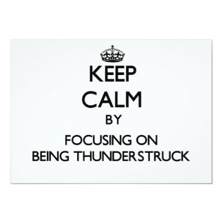 "Keep Calm by focusing on Being Thunderstruck 5"" X 7"" Invitation Card"