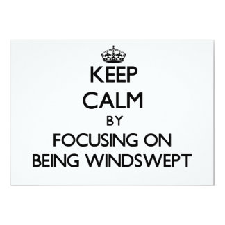 """Keep Calm by focusing on Being Windswept 5"""" X 7"""" Invitation Card"""