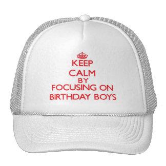 Keep Calm by focusing on Birthday Boys Trucker Hat