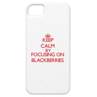 Keep Calm by focusing on Blackberries iPhone 5 Cover