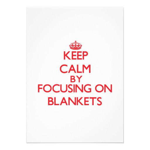 Keep Calm by focusing on Blankets Personalized Invitations