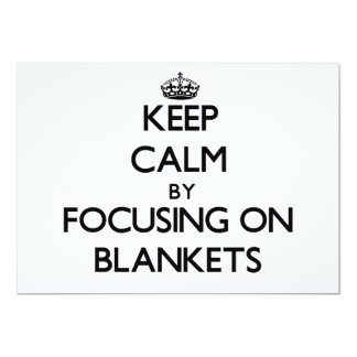 Keep Calm by focusing on Blankets Custom Invitations