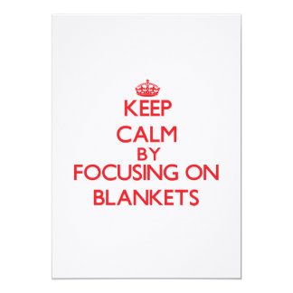 Keep Calm by focusing on Blankets Invitation