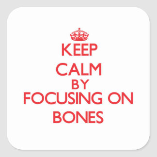 Keep Calm by focusing on Bones Stickers