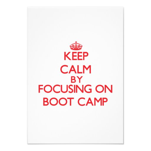 Keep Calm by focusing on Boot Camp Custom Invites