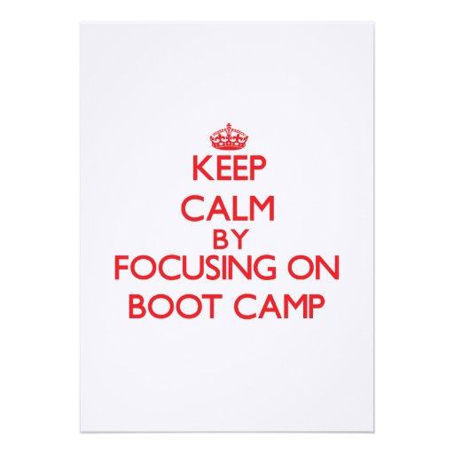 Keep Calm by focusing on Boot Camp Custom Announcements