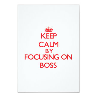 Keep Calm by focusing on Boss Invites