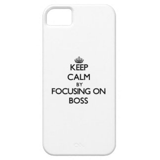 Keep Calm by focusing on Boss iPhone 5 Cover