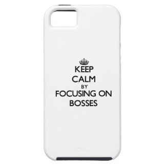 Keep Calm by focusing on Bosses iPhone 5 Case